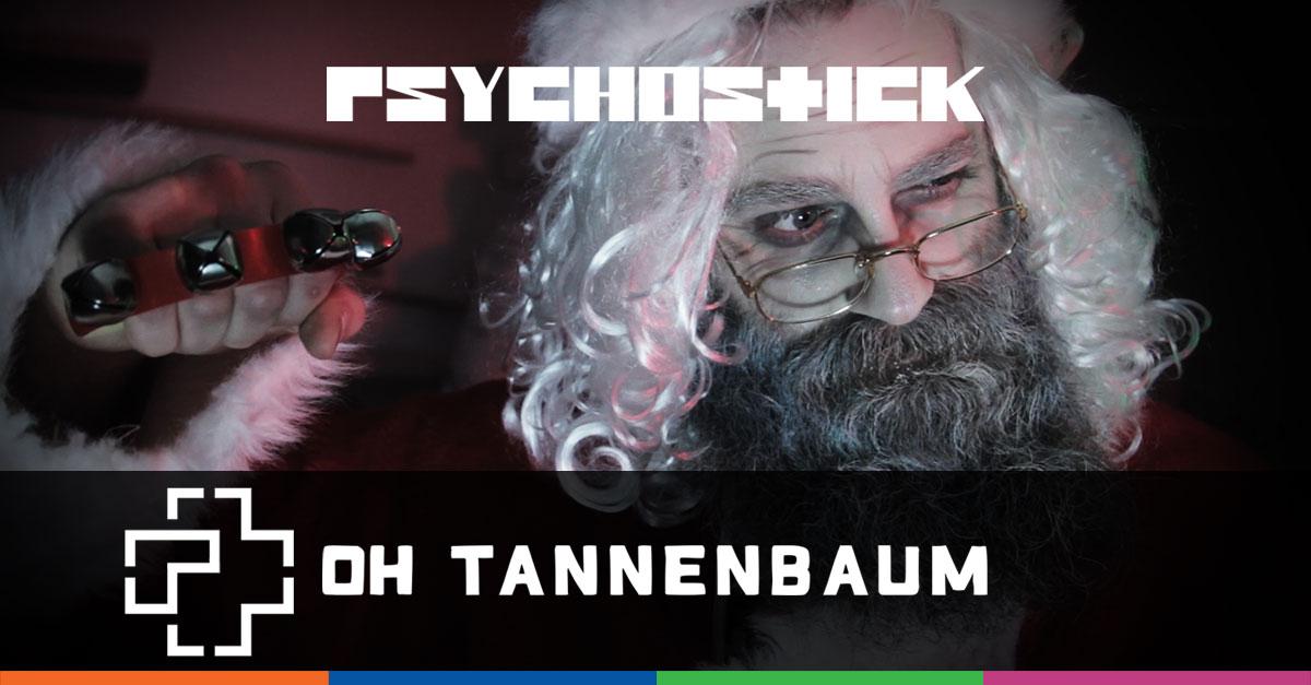 Rammstein Oh Tannenbaum.Psychostick Videos Oh Tannenbaum