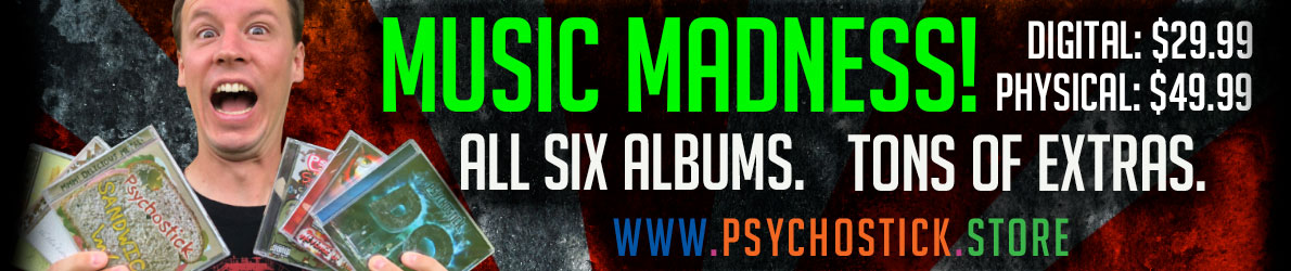 Music Madness! All six Psychostick albums at a discount! WOAH.