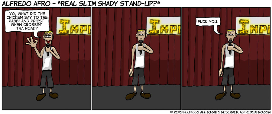 Real Slim Shady Stand-up?