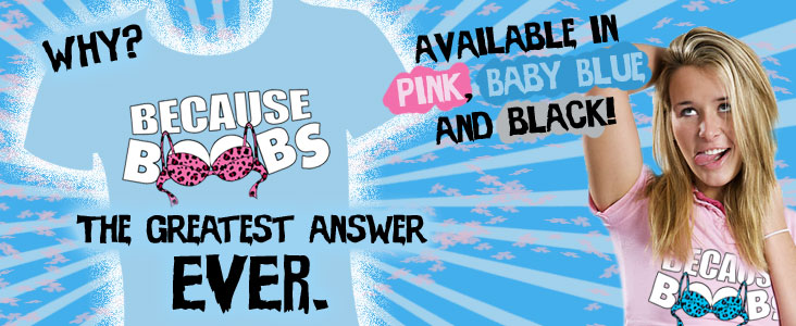 Because Boobs Shirt! Now in baby blue and pink!