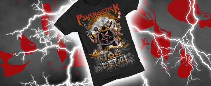 Psychostick is Too Metal Shirt
