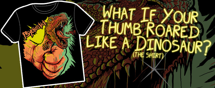 What if your thumb roared like a dinosaur... the SHIRT!